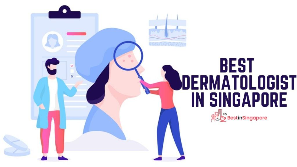 Best Dermatologists in Singapore