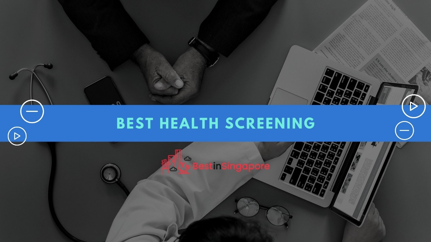 The Top 8 Places for Any Type of Health Screening In Singapore
