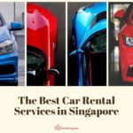 The Best Car Rental in Singapore: Top Car Rentals Listed for 2021