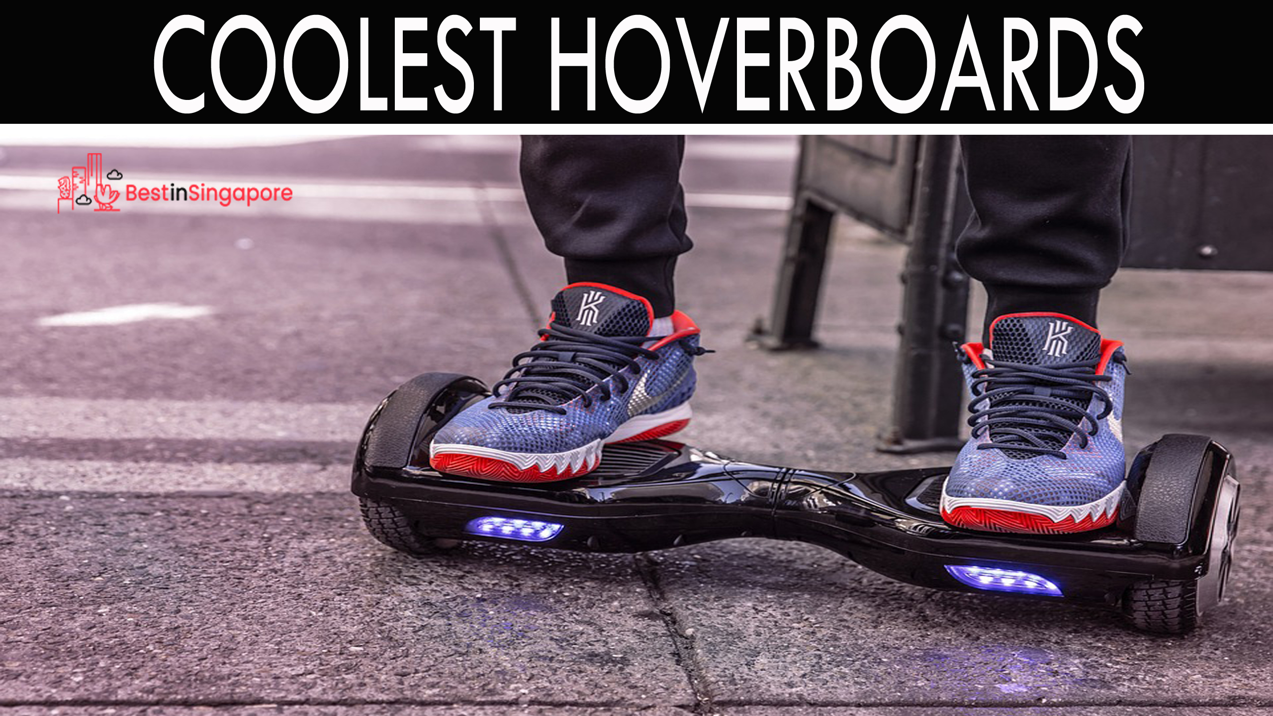 Best Hoverboards Singapore