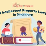 The 8 Best Intellectual Property Lawyers in Singapore