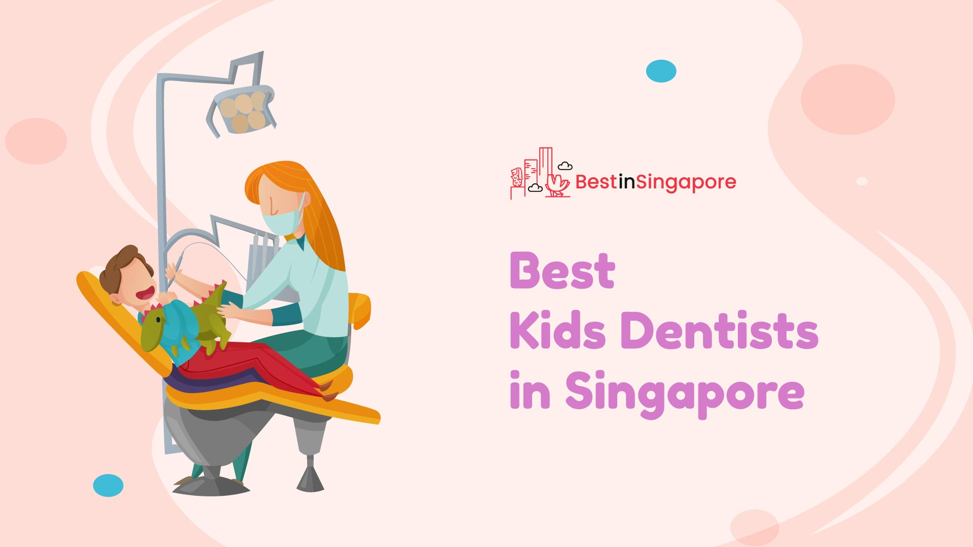 Best Kids Dentists in Singapore