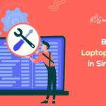 Top 17 Places for the Best Laptop Repairs in Singapore