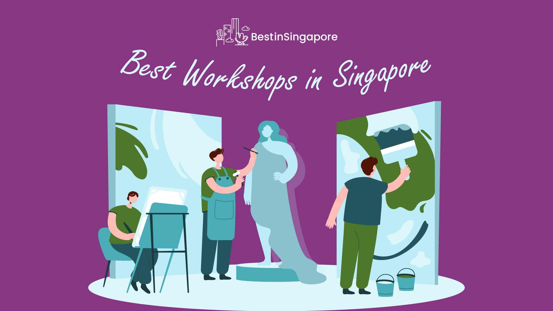 Best Workshops in Singapore