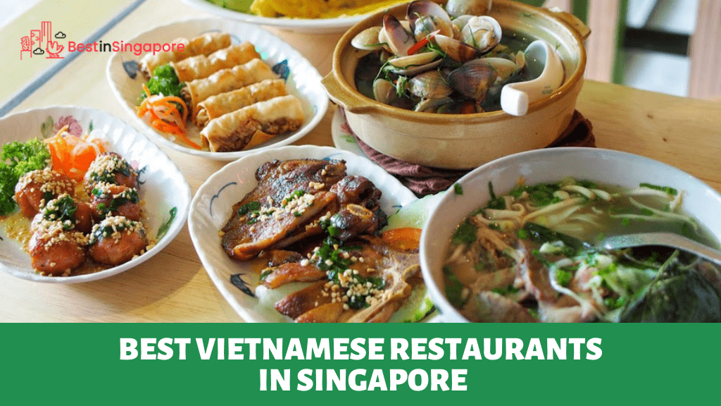 Best Vietnamese Restaurants in Singapore