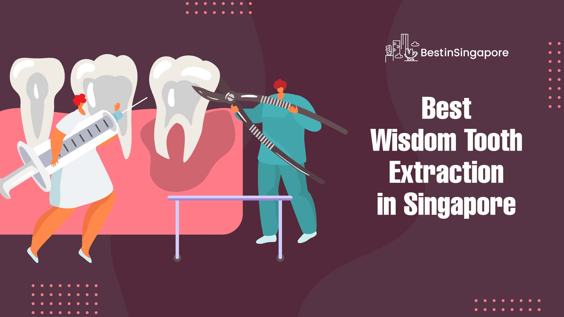 Best Wisdom Extraction in Singapore