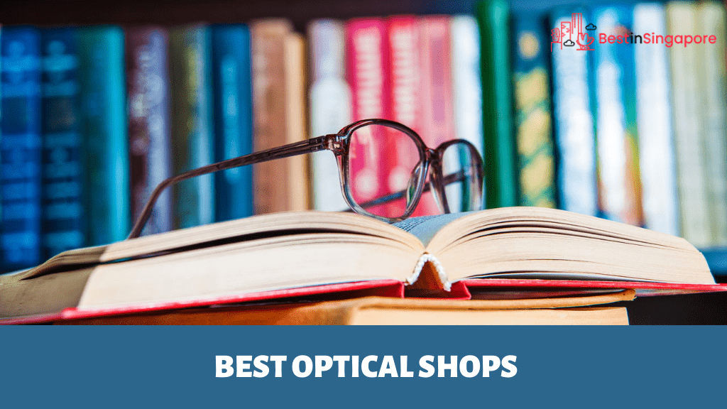 Best Optical Shops in Singapore