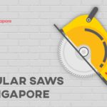 5 Best Circular Saws in Singapore for Woodworking Reviewed