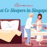 5 Best Co Sleepers in Singapore for Babies and Parents