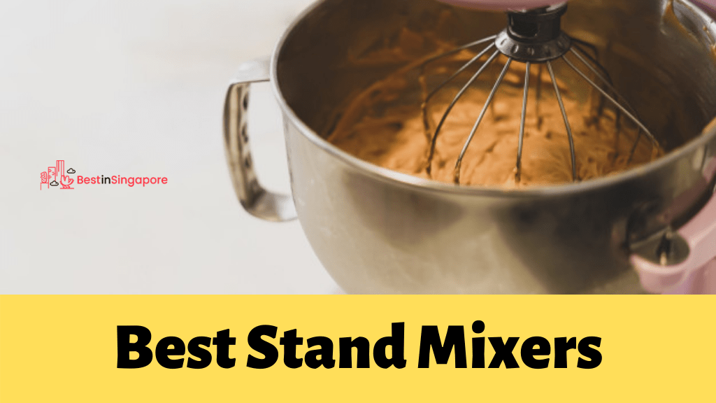Best Stand Mixers in Singapore