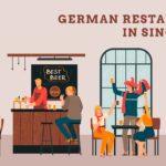 The Top 5 German Restaurants in Singapore
