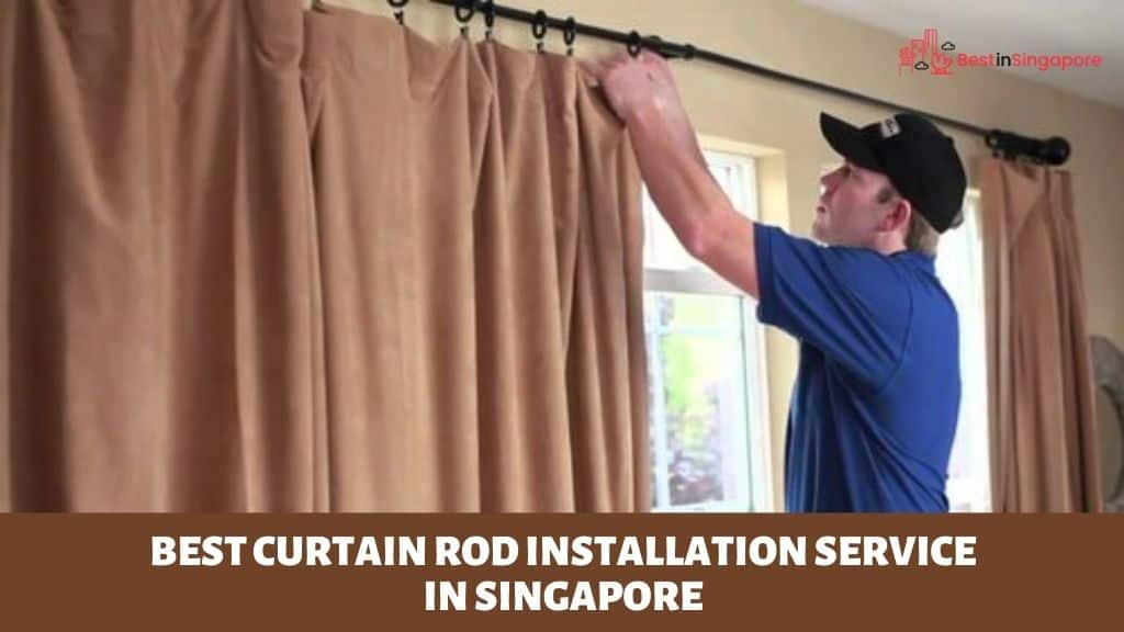 The 5 Best Curtain Rod Installation Services in Singapore