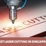 Best Laser Cutting in Singapore