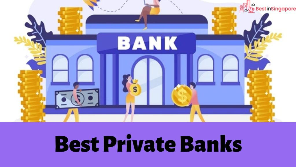 The 5 Best Private Banks in Singapore
