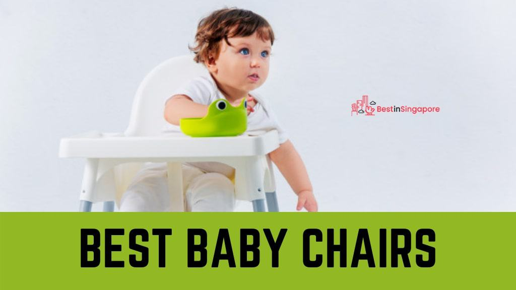 Best Baby Chairs in Singapore