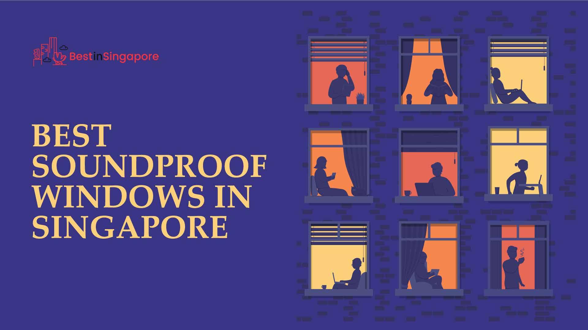 Best Soundproof Windows in Singapore