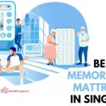 A Guide to the 5 Best Memory Foam Mattresses in Singapore