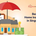 The 5 Best Home Insurance in Singapore