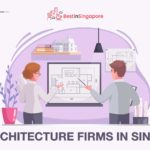 10 of the Top Architecture Firms in Singapore