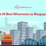 The 10 Best Museums in Singapore (COVID Edition)